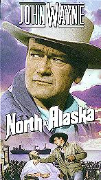 North to Alaska with John Wayne